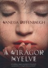 Vanessa Diffenbaugh - A vir�gok nyelve