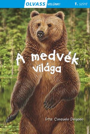 Consuelo Delgado - Olvass velünk! (1) - A medvék világa