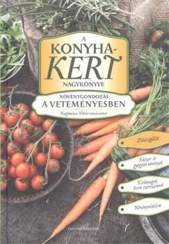 Nagykutasi Viktor - A konyhakert nagykönyve