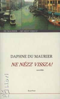 Daphne Du Maurier - Ne nézz vissza!