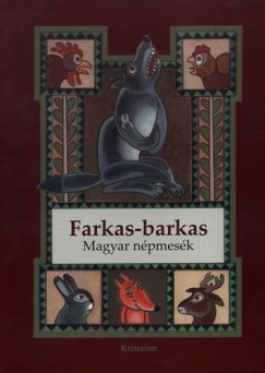 Faragó József  (Összeáll.) - Farkas-barkas - Magyar népmesék