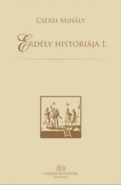 Cserei Mihály - Erdély históriája I-II.