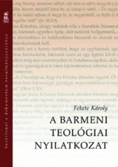 Fekete Károly - A Barmeni Teológiai Nyilatkozat