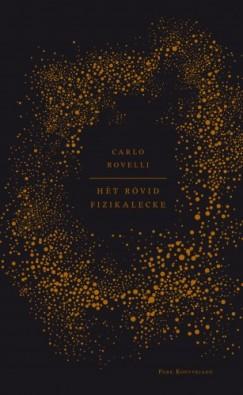 Rovelli Carlo - Hét rövid fizikalecke