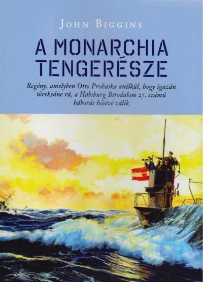 John Biggins - A Monarchia tengerésze