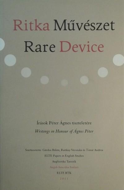 Gárdos Bálint  (Szerk.) - Ruttkay Veronika  (Szerk.) - Tímár Andrea  (Szerk.) - Ritka művészet - Rare Device