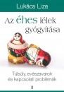 Lukács Liza - Az éhes lélek gyógyítása