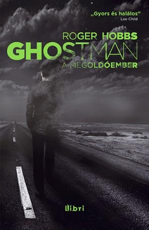 Roger Hobbs - Ghostman - A megold�ember