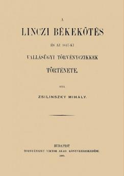 Zsilinszky Mihály - A linczi békekötés és az 1647-ki vallásügyi törvényczikkek története