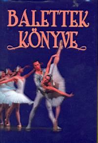 F. Molnár Márta - Vályi Rózsi - Balettek könyve
