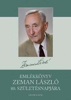 - Emlékkönyv Zeman László 80. születésnapjára