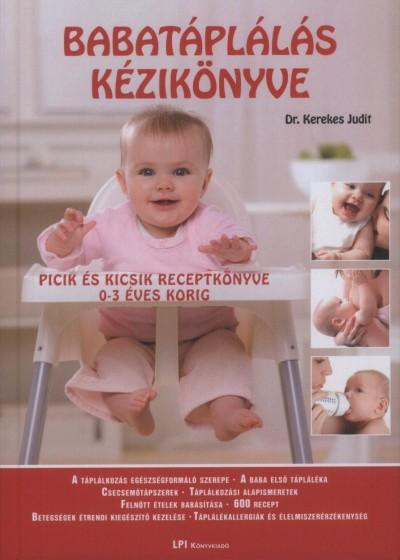 Dr. Kerekes Judit - Babatáplálás kézikönyve
