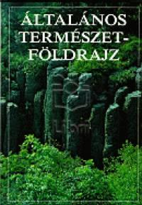 Borsy Zoltán  (Szerk.) - Általános természetföldrajz
