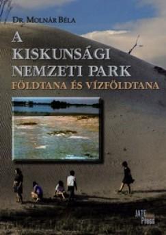 Molnár Béla - A Kiskunsági Nemzeti Park földtana és vízföldtana