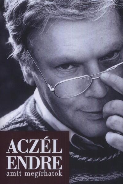 Aczél Endre - Amit megírhatok