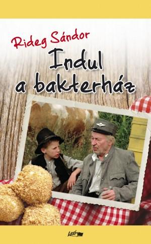 Rideg S�ndor - Indul a bakterh�z