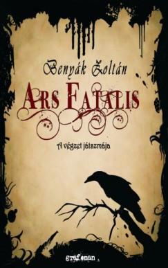 Benyák Zoltán - Ars Fatalis
