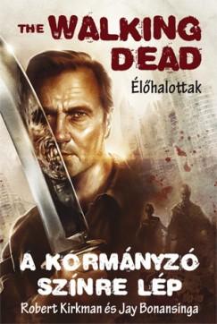 Jay Bonansinga - Robert Kirkman - The Walking Dead - A Kormányzó színre lép