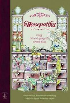 Stephanie Zu Guttenberg  (Szerk.) - Mesepatika