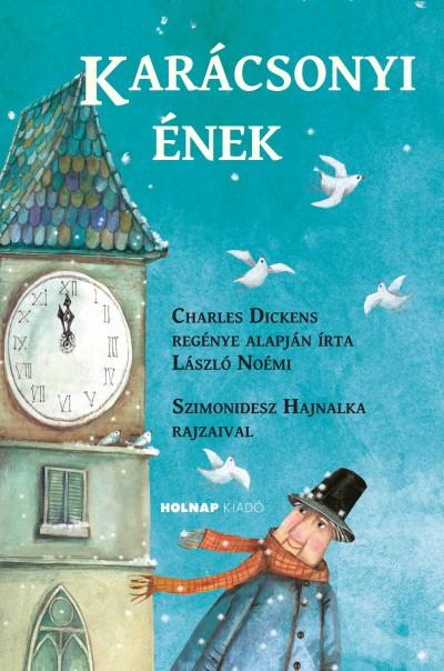 Charles Dickens - László Noémi - Karácsonyi ének