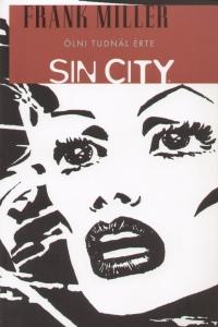 Frank Miller - Sin City 2. - Ölni tudnál érte