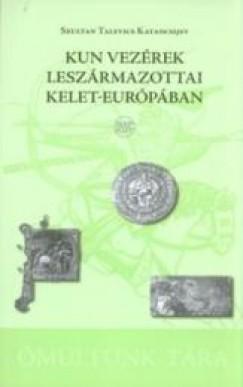 Szutan Talevics Katancsijev - Csáji László Koppány  (Szerk.) - Kun vezérek leszármazottai Kelet-Európában