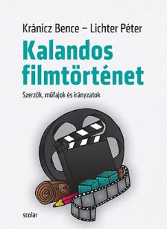 Kránicz Bence - Lichter Péter - Kalandos filmtörténet