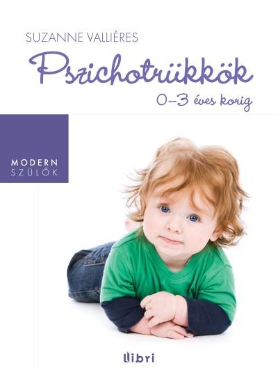 Susanne Valliéres - Pszichotrükkök 0-3 éves korig