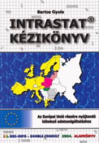 Bartos Gyula - Intrastat kézikönyv