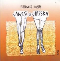 Fellinger Károly - Jancsi és Juliska