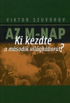 Viktor Szuvorov - Az M-nap