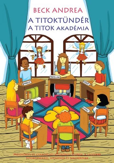 Beck Andrea - A Titoktündér - A Titok Akadémia