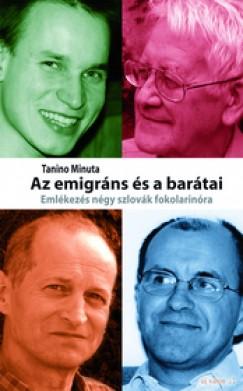 Tanino Minuta - Az emigráns és barátai