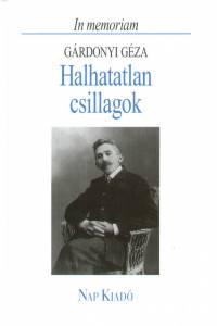 Z. Szalai Sándor  (Szerk.) - Halhatatlan csillagok - In memoriam Gárdonyi Géza