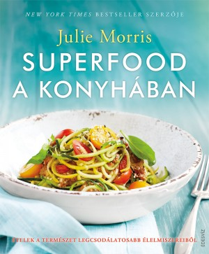 Julie Morris - Superfood a konyh�ban