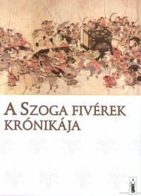 Kárpáti Gábor Csaba  (Szerk.) - A Szoga fivérek krónikája