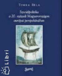 Tomka Béla - Szociálpolitika a 20. századi Magyarországon európai perspektívában