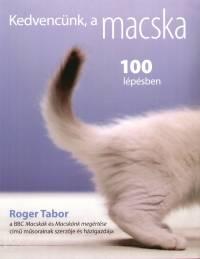 Roger Tabor - Kedvencünk, a macska 100 lépésben