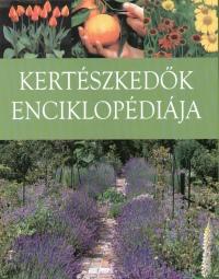 Győrffy Attila  (Szerk.) - Kertészkedők enciklopédiája