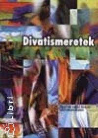 Neményiné Gyarmati Margit - Divatismeretek