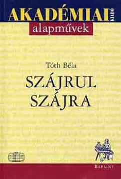 Tóth Béla - Szájrul szájra