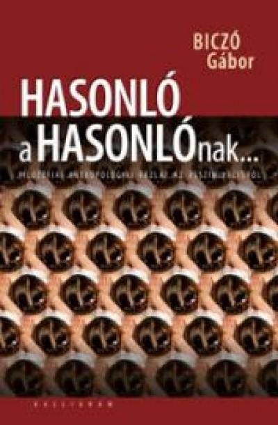 HASONLÓ A HASONLÓNAK... FILOZÓFIAI ANTROPOLÓGIAI VÁZLAT AZ ASSZIMILÁCIÓRÓL