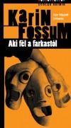 Karin Fossum - Aki f�l a farkast�l