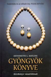 Antoinette Leonard Matlins - Gyöngyök könyve