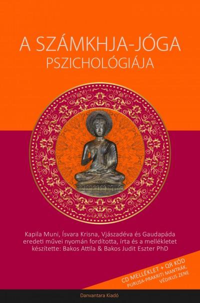 Bakos Judit Eszter Ph.D - Bakos Attila - A Számkhja-jóga Pszichológiája
