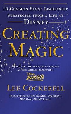 Lee Cockerell - Creating Magic