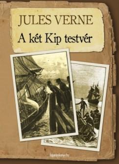 Jules Verne - A két Kip testvér