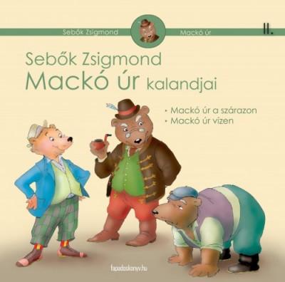 Sebők Zsigmond - Mackó úr kalandjai II. kötet