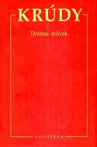 DRÁMAI MŰVEK - KRÚDY
