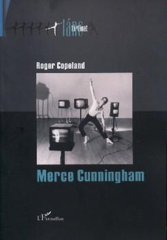 Roger Copeland - Merce Cunningham - A modern tánc modernizálása